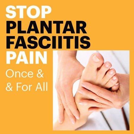 stop plantar fasciitis pain